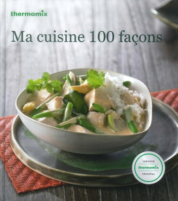 livre de recettes ma cuisine 100 fa ons tm31 vorwerk thermomix miss. Black Bedroom Furniture Sets. Home Design Ideas