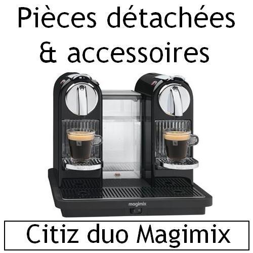 Pi ces d tach es et accessoires machine caf citiz duo magimix 11305 miss p - Machine a cafe magimix ...