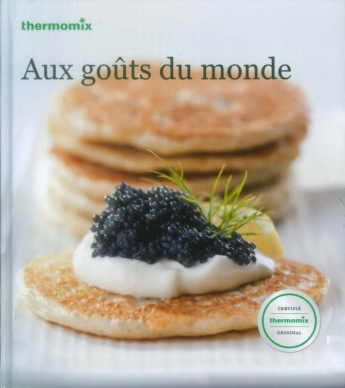 livre de recettes aux go ts du monde robot tm31 vorwerk thermomix miss. Black Bedroom Furniture Sets. Home Design Ideas