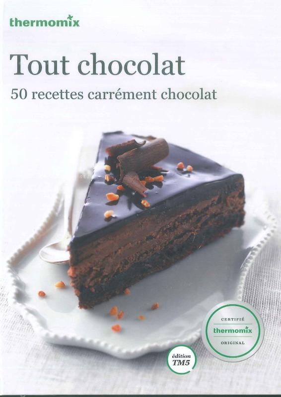 livre de recettes tout chocolat vorwerk thermomix tm5 tm31 miss. Black Bedroom Furniture Sets. Home Design Ideas