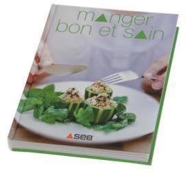 Livre de recettes manger bon et sain pour les friteuse - Recette cuit vapeur seb ...
