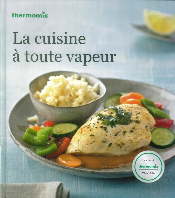 Livres de recettes pour thermomix de la marques thermomix miss - La cuisine a toute vapeur ...